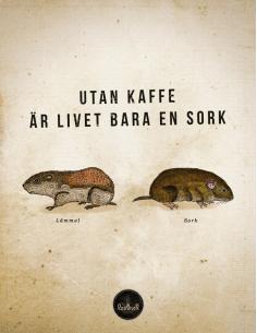 Lemmel Poster - Utan kaffe är livet bara en sork
